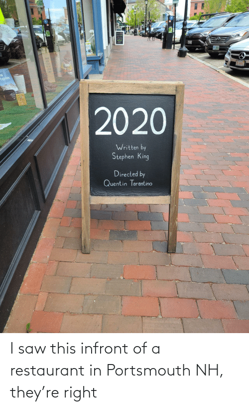 Saw: I saw this infront of a restaurant in Portsmouth NH, they're right