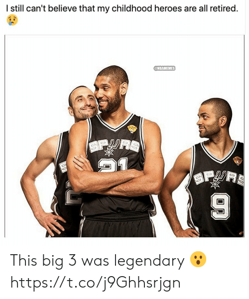 Nbamemes: I still can't believe that my childhood heroes are all retired.  @NBAMEMES  SP  SPRS This big 3 was legendary 😮 https://t.co/j9Ghhsrjgn
