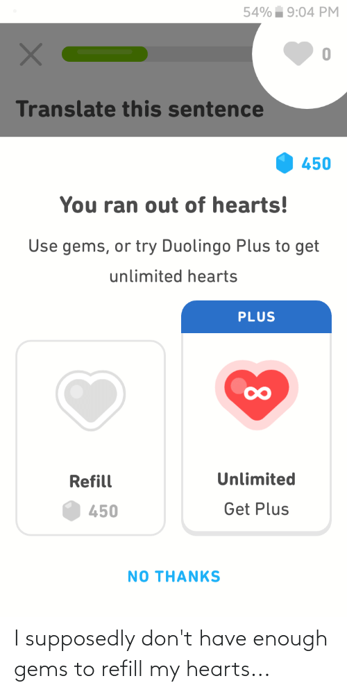 Have Enough: I supposedly don't have enough gems to refill my hearts...