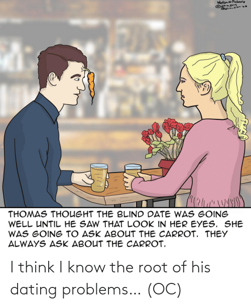 Of His: I think I know the root of his dating problems… (OC)