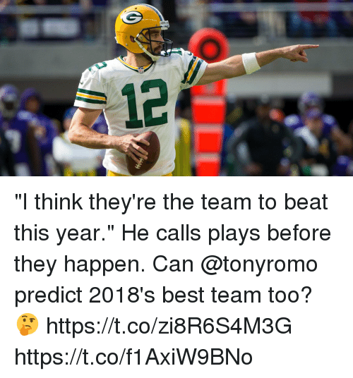 "Memes, Best, and 🤖: ""I think they're the team to beat this year.""  He calls plays before they happen. Can @tonyromo predict 2018's best team too? 🤔 https://t.co/zi8R6S4M3G https://t.co/f1AxiW9BNo"