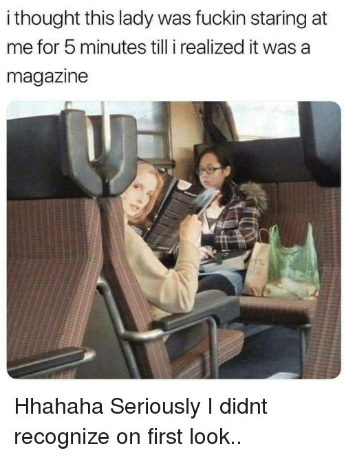 Staring At Me: i thought this lady was fuckin staring at  me for 5 minutes till i realized it was a  magazine Hhahaha Seriously I didnt recognize on first look..