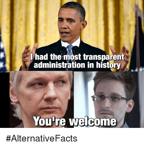 Transparencies: I transparent  administration in history  Youre welcome #AlternativeFacts