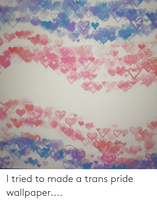 Wallpaper: I tried to made a trans pride wallpaper....
