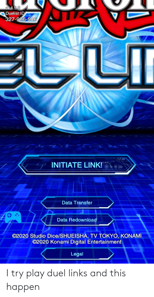links: I try play duel links and this happen