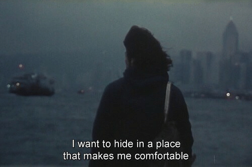 Comfortable, Hide, and I Want To: I want to hide in a place  that makes me comfortable