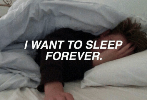 Forever, Sleep, and I Want To: I WANT TO SLEEP  FOREVER.