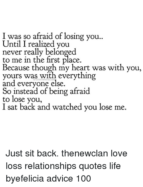 I Was So Afraid Of Losing You Until I Realized You Never Really