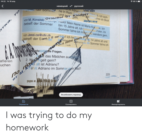 Trying To Do: I was trying to do my homework