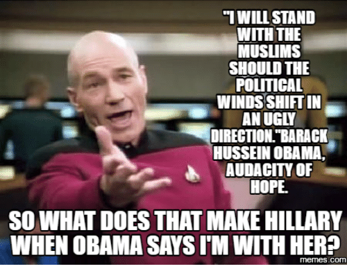 Obama Audacity And What Does I WILL STAND WITH THE MUSUMS SHOULD