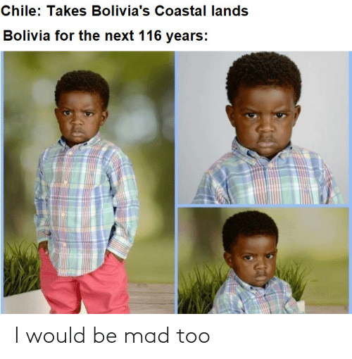 Mad: I would be mad too
