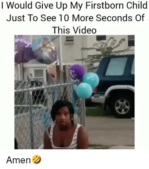 amenable: I Would Give Up My Firstborn Child  Just To See 10 More Seconds Of  This Video Amen🤣