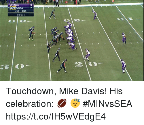 Touchdowners: i10  VIKINGS  3  SEAHAWKS7  2ND 2:04  3RD & 4 Touchdown, Mike Davis!  His celebration: 🏈 😴  #MINvsSEA https://t.co/IH5wVEdgE4