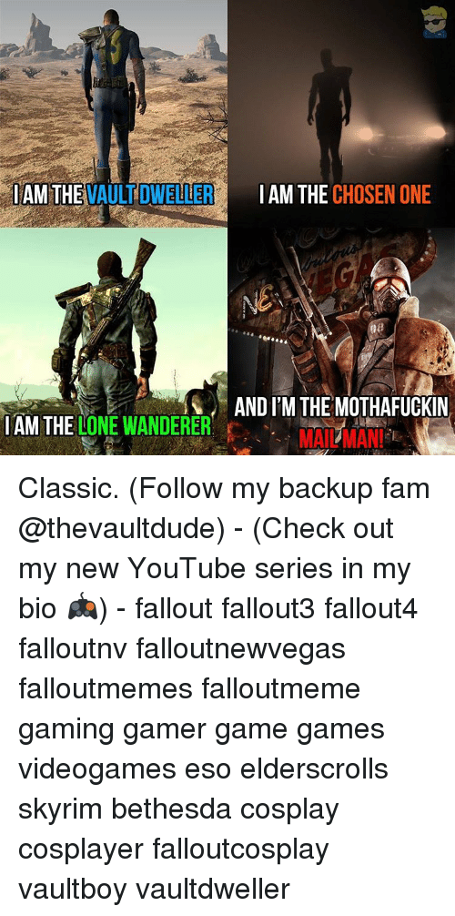 the vault: IAM THE  VAULT DWELLER  I AM THE  CHOSEN ONE  AND IM THE MOTHAFUCKIN  IAM THE  LONE WANDERER  E  MAILMAN! Classic. (Follow my backup fam @thevaultdude) - (Check out my new YouTube series in my bio 🎮) - fallout fallout3 fallout4 falloutnv falloutnewvegas falloutmemes falloutmeme gaming gamer game games videogames eso elderscrolls skyrim bethesda cosplay cosplayer falloutcosplay vaultboy vaultdweller