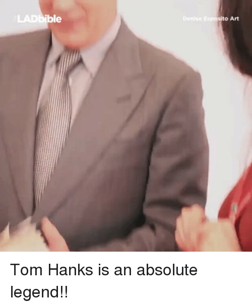 Tom Hank: ible  to Art Tom Hanks is an absolute legend!!