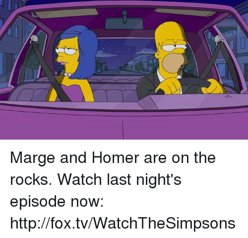 Dank, Http, and Watch: IC Marge and Homer are on the rocks. Watch last night's episode now: http://fox.tv/WatchTheSimpsons