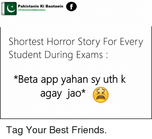 Shortest Horror Stories: IC  Pakistanio Ki Baataeina  PakistaniokiBaateinn  Shortest Horror Story For Every  Student During Exams  *Beta app yahan sy uth k  agay Jao  RO Tag Your Best Friends.