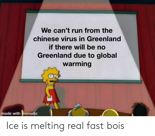 melting: Ice is melting real fast bois