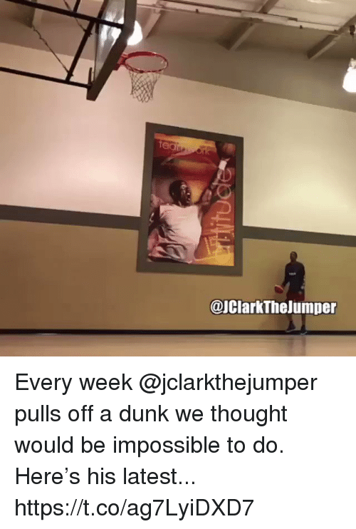 Dunk, Memes, and Thought: @IClarkTheJumper Every week @jclarkthejumper pulls off a dunk we thought would be impossible to do.  Here's his latest...  https://t.co/ag7LyiDXD7