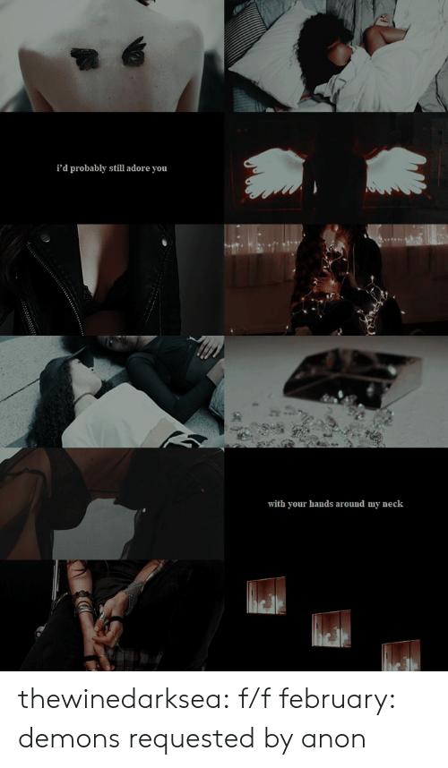 Tumblr, Blog, and Http: i'd probably still adore you   with your hands around my neck thewinedarksea:  f/f february: demons requested by anon