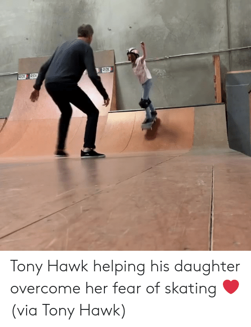 Tony Hawk, Fear, and Her: IDE Tony Hawk helping his daughter overcome her fear of skating ❤️  (via Tony Hawk)