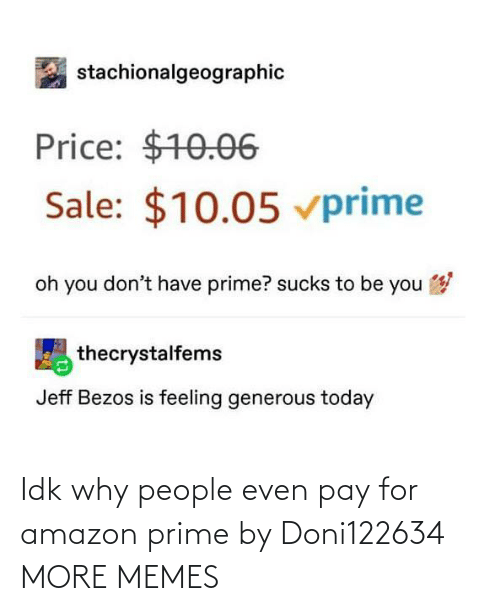Amazon: Idk why people even pay for amazon prime by Doni122634 MORE MEMES