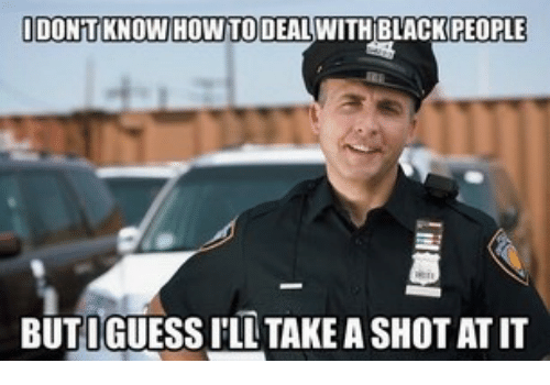 Black, Black People, and How: IDONT KNOW HOW TODEAL WITH BLACK PEOPLE  BUTIGUESS I'LL TAKE A SHOT AT IT