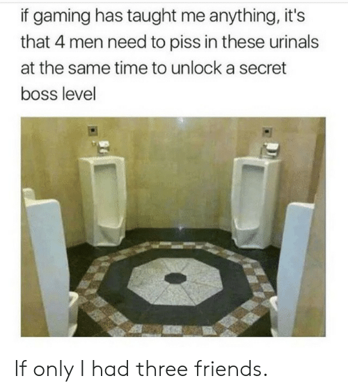 urinals: if gaming has taught me anything, it's  that 4 men need to piss in these urinals  at the same time to unlock a secret  boss level If only I had three friends.