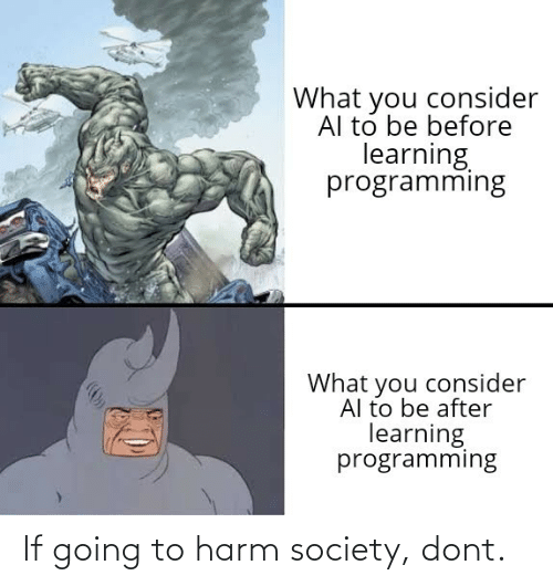 society: If going to harm society, dont.