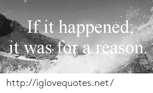 Http, Net, and Href: If it happened  t was  eason http://iglovequotes.net/