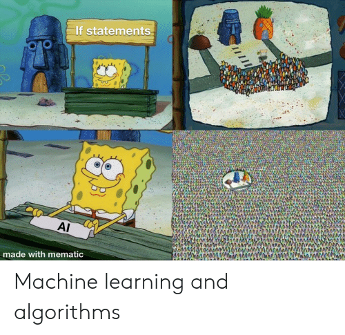 Learning: If statements  AI  O0000  made with mematic Machine learning and algorithms