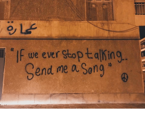 "A Song, Song, and Ever: ""If we ever stoptalking  Send me a Song  (C"