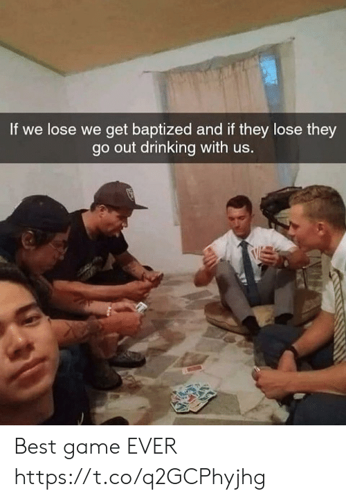 Drinking, Funny, and Best: If we lose we get baptized and if they lose they  go out drinking with us. Best game EVER https://t.co/q2GCPhyjhg