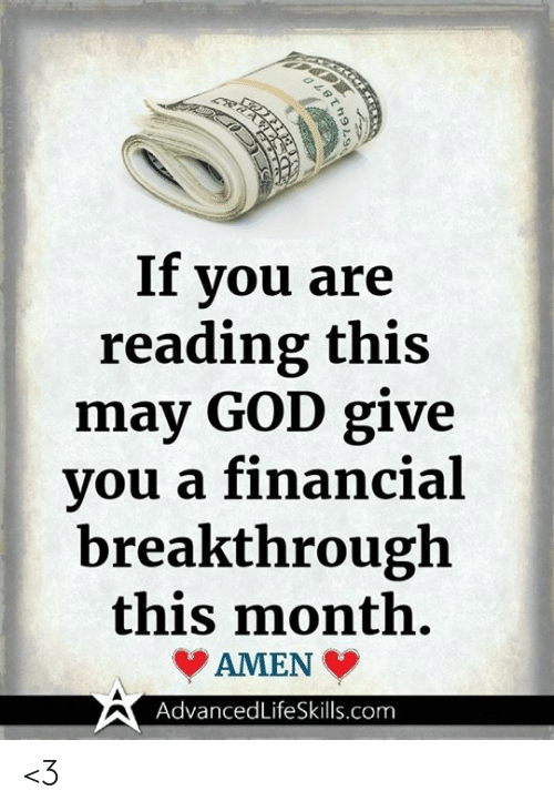 God, Memes, and 🤖: If you are  reading this  may GOD give  vou a financial  breakthrough  this month.  AMEN  AdvancedLifeSkills.com <3