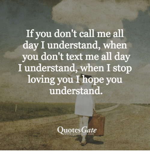 If You Dont Call Me All Day I Understand When You Dont Text Me All