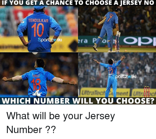 opi: IF YOU GET A CHANCE TO CHOOSE A JERSEY NO  TENDULKAR  ra P o  OPI  Spor  WHICH NUMBER WILL YOU CHOOSE? What will be your Jersey Number ??