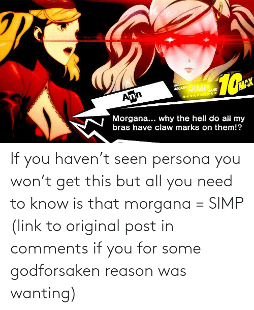 need-to-know: If you haven't seen persona you won't get this but all you need to know is that morgana = SIMP (link to original post in comments if you for some godforsaken reason was wanting)