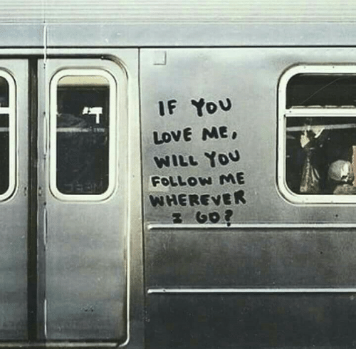 Love, Will, and You: IF You  LOVE ME  WILL YoU  FOLLON ME  WHEREVER  2 002