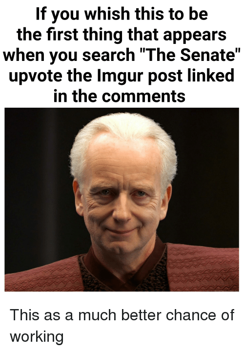 "Imgur, Search, and Working: If you whish this to be  the first thing that appears  when you search ""The Senate""  upvote the Imgur post linked  in the comments"