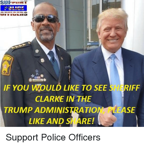 Memes, 🤖, and Clarks: IF YOU WOULD LIKE TO SEE RIFF  CLARKE IN THE  LEASE  TRUMPADMINISTRATIO  LIKE AND  SM RE! Support Police Officers