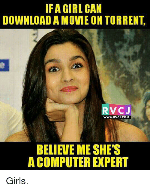 Girls, Memes, and Movies: IFA GIRL CAN DOWNLOAD A MOVIE ON TORRENT RvCJ