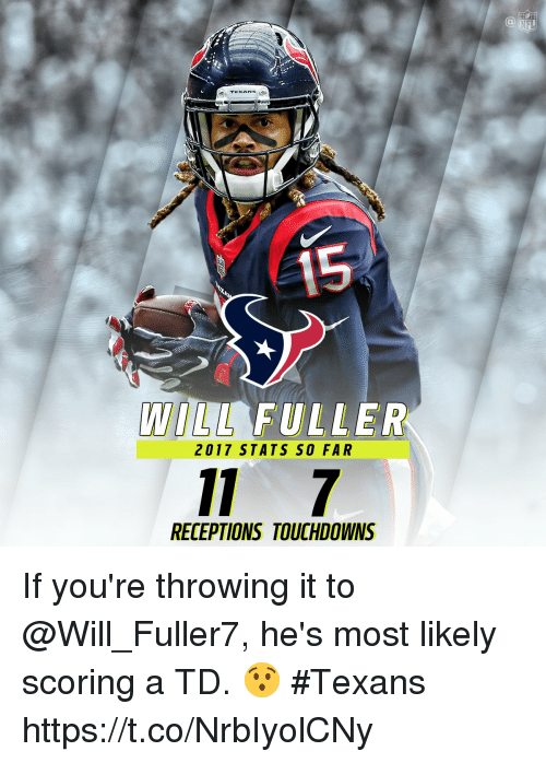 ifl: IFL  TEXAN  LL FULLER  2017 STATS SO FAR  RECEPTIONS TOUCHDOWNS If you're throwing it to @Will_Fuller7, he's most likely scoring a TD. 😯  #Texans https://t.co/NrbIyolCNy