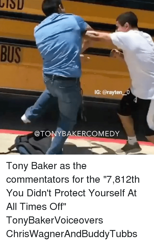 "Bakerate: IG: @rayten 0  @TONYBAKERCOMEDY Tony Baker as the commentators for the ""7,812th You Didn't Protect Yourself At All Times Off"" TonyBakerVoiceovers ChrisWagnerAndBuddyTubbs"