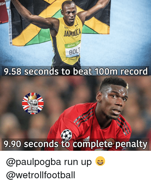 Memes, Run, and Record: IGA  JAMAL  BOLT  9.58 seconds to beat 100m record  WETROLL  FOOTBAL  9.90 seconds to complete penalty @paulpogba run up 😄 @wetrollfootball