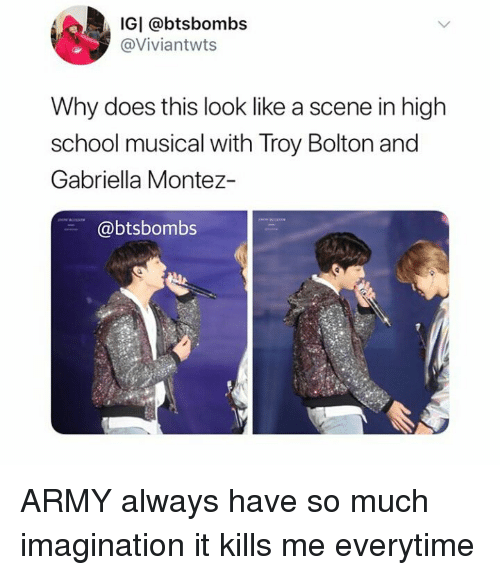 High School Musical, School, and Army: IGI @btsbombs  @Viviantwts  Why does this look like a scene in high  school musical with Troy Bolton and  Gabriella Montez-  @btsbombs ARMY always have so much imagination it kills me everytime