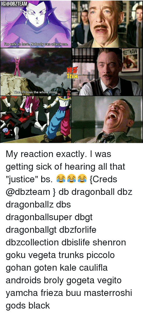 """Frieza: IGl@DBZTEAM  I'm safe in here, Nobody can attack me  TrAM  Then 'll toss the whole thind My reaction exactly. I was getting sick of hearing all that """"justice"""" bs. 😂😂😂 {Creds @dbzteam } db dragonball dbz dragonballz dbs dragonballsuper dbgt dragonballgt dbzforlife dbzcollection dbislife shenron goku vegeta trunks piccolo gohan goten kale caulifla androids broly gogeta vegito yamcha frieza buu masterroshi gods black"""