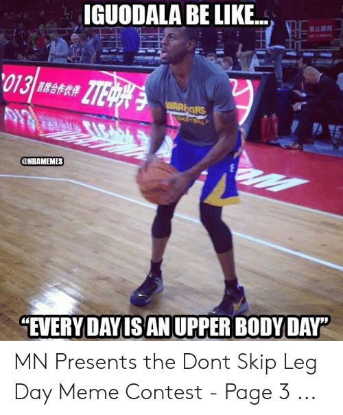 "Leg Day Meme: IGUODALA BE LIKE  禁止藝越  NO CL  013  ZTE  WARORS  @NBAMEMES  ""EVERY DAY IS AN UPPER BODY DAY MN Presents the Dont Skip Leg Day Meme Contest - Page 3 ..."