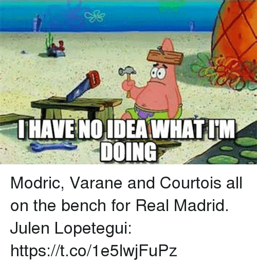 Real Madrid, Soccer, and Idea: IHAVENO IDEA WHATIN  DOING Modric, Varane and Courtois all on the bench for Real Madrid.  Julen Lopetegui: https://t.co/1e5lwjFuPz