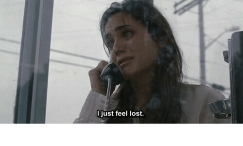 Lost and Feel: Ijust feel lost.
