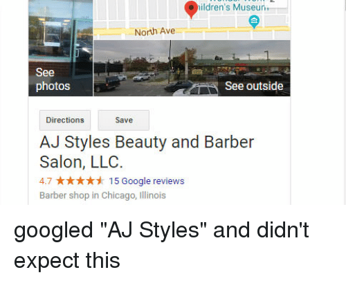"""Aj Styles: ildren's Museun  North Ave  See  photos  See outside  Directions  Save  AJ Styles Beauty and Barber  Salon, LLC  4.7 ★★★★ナ 15 Google reviews  Barber shop in Chicago, Illinois googled """"AJ Styles"""" and didn't expect this"""